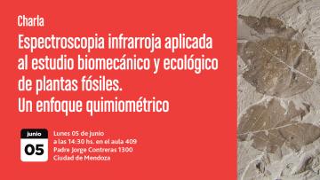 Charla: Espectroscopia infrarroja aplicada al estudio biomecánico y ecológico de plantas fósiles. Un enfoque quimiométrico