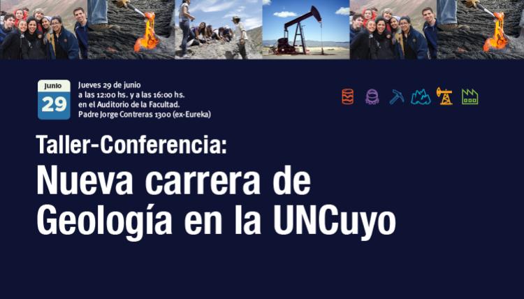 Taller - Conferencia: Nueva carrera de Geología en la UNCuyo