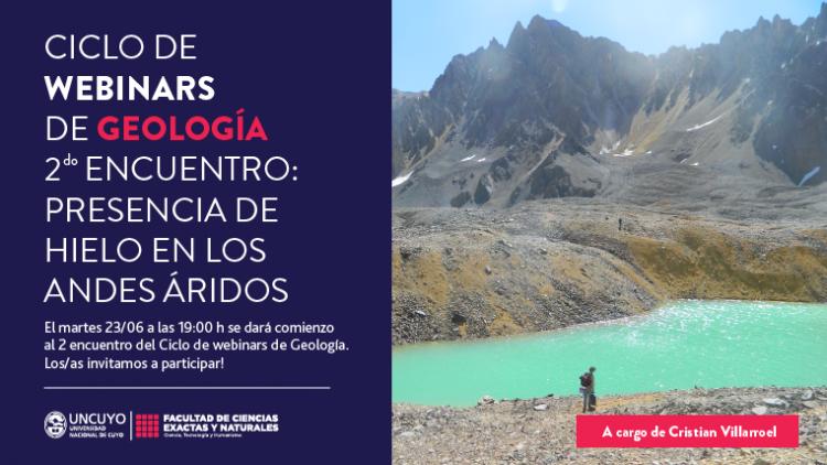"""Ciclo de Webinarios de Geología, segunda charla: """"Presencia de hielo en los Andes Áridos"""""""
