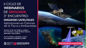 """II Ciclo de Webinarios de Geología, tercera charla: """"Imágenes satelitales: aplicaciones en Ciencias de la Tierra y Ambientales"""""""