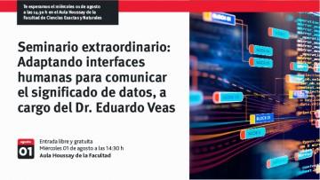 Seminario extraordinario Adaptando interfaces humanas para comunicar el significado de datos, a cargo del Dr. Eduardo Veas