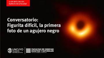 """Conversatorio: """"Figurita difícil, la primera foto de un agujero negro"""""""