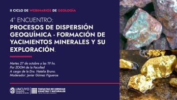 """II Ciclo de Webinarios de Geología, cuarto encuentro: """"Procesos de Dispersión Geoquímica - Formación de Yacimientos Minerales y su Exploración"""""""