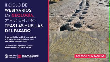 """II Ciclo de Webinarios de Geología, segunda charla: """"Tras las huellas del pasado"""""""