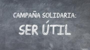Campaña solidaria: Ser útil