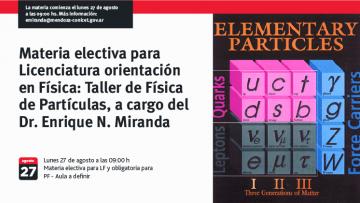 Taller de Física de Partículas: materia electiva de la Licenciatura orientación en Física, y obligatoria para le Profesorado orientación en Física