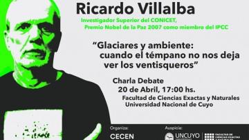 Charla debate: Glaciares y ambiente, cuando el témpano no nos deja ver los ventisqueros, a cargo del Dr. Ricardo Villalba
