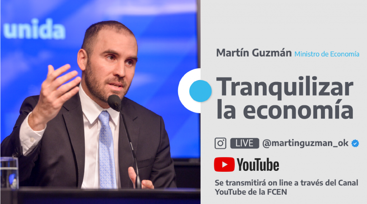 Charla: Tranquilizar la economía, a cargo del Dr. Martín Guzmán