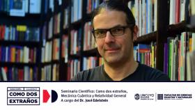 """Diario Los Andes: José Edelstein; """"Conocer las ideas de la física es como leer una novela de misterio"""""""