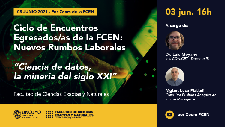 """Ciclo de Encuentros Egresados/as de la FCEN: Nuevos Rumbos Laborales  """"Ciencia de datos,  la minería del siglo XXI"""""""